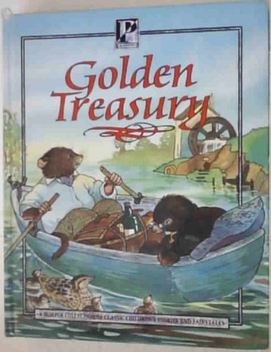 Golden Treasury. A Bumper Collection of Classic