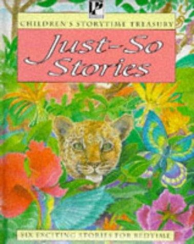 Just-So Stories (Children's storytime treasury),Rudyard Kipling: Rudyard Kipling