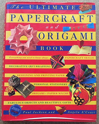9780752521565: THE ULTIMATE PAPERCRAFT AND ORIGAMI BOOK