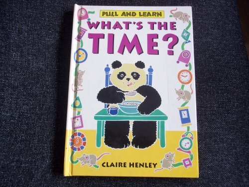 What's the Time? (Pull and Learn) (075252285X) by CLAIRE HENLEY