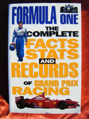 9780752524276: FORMULA ONE: THE COMPLETE FACTS STATS AND RECORDS OF GRAND PRIX RACING