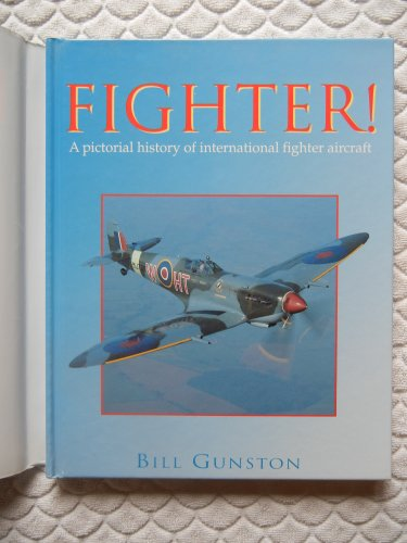 9780752526089: Fighter! A Pictorial History of International Fighter Aircraft