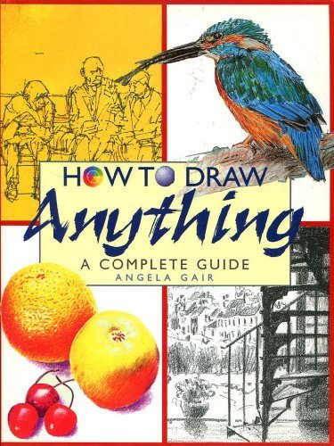 How to Draw Anything (0752526103) by Angela Gair