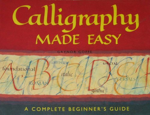 9780752526331: Calligraphy Made Easy; a Complete Beginners's Guide