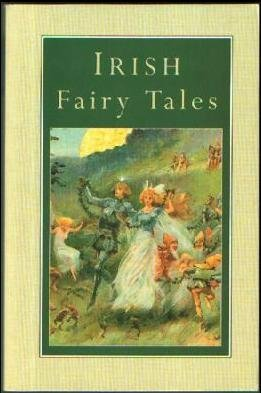 9780752526805: Irish Fairy Tales Fairy Legends and Tradit