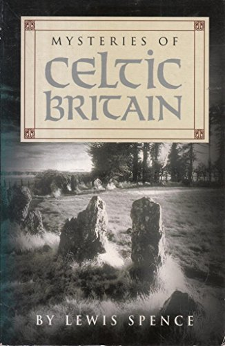 Mysteries of Celtic Britain: Spence, Lewis