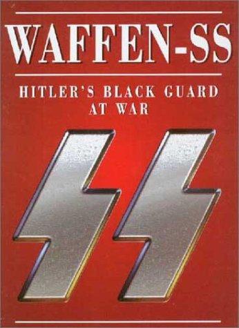 Waffen-SS: Hitler's Black Guard At War: Christopher Ailsby