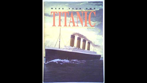 9780752528380: Make Your Own Titanic