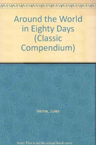 9780752530192: Around the World in Eighty Days (Classic Compendium)