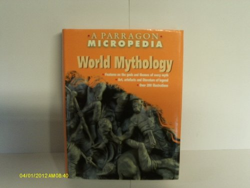 9780752530376: World Mythology (Micropedia)