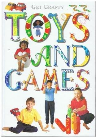 Toys and Games (Get Crafty): unknown