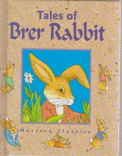 Tales of Brer Rabbit (Nursery Classics): Harris, Joel Chandler
