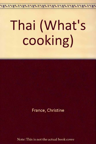 9780752540399: Thai (What's Cooking)