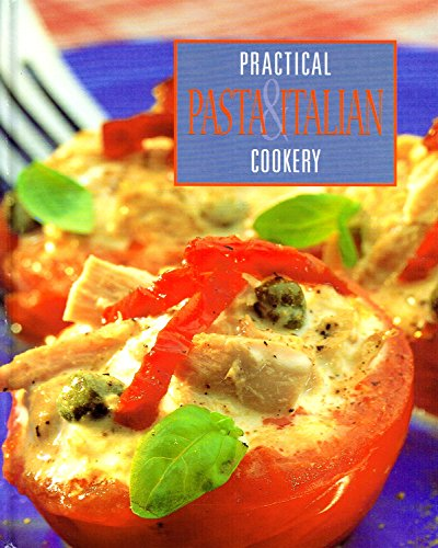 PASTA & ITALIAN COOKERY (PRACTICAL COOKERY): No Listed Author