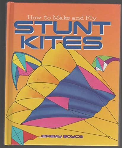 9780752542164: How to Make and Fly Stunt Kites