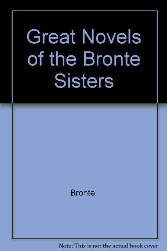 Great Novels of the Brontë Sisters. Jane Eyre Wuthering Heights .Agnes Grey: Brontë, Charlotte...