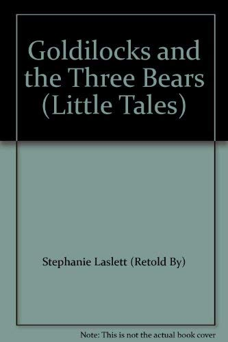 9780752549415: Goldilocks and the Three Bears (Little Tales)