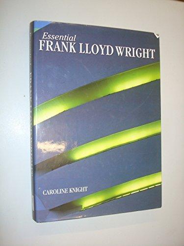 Frank Lloyd Wright (Essential Art): Knight, Caroline
