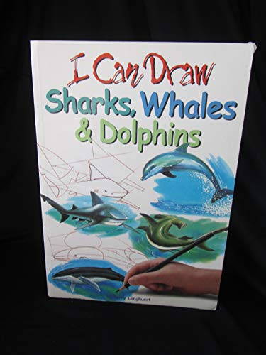 9780752556130: I Can Draw Sharks, Whales & Dolphins