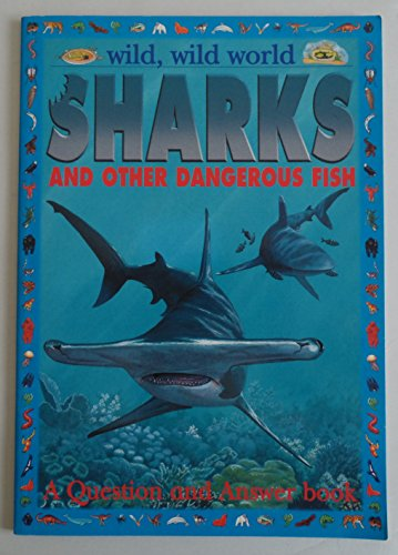Sharks and Other Dangerous Fish (Wild, Wild: Denny Robson, James