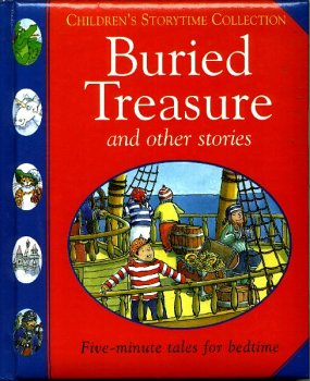 Buried Treasure and Other Stories; Children's Storytime Collection: Bould, Natalie et al, ill....