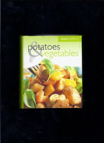 9780752575612: Potatoes & Vegetables (Super Cookery)