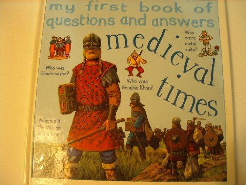 Medieval Times (My First Book of Questions & Answers): Maggie Brown