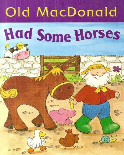 9780752576060: Old MacDonald Had Some Horses