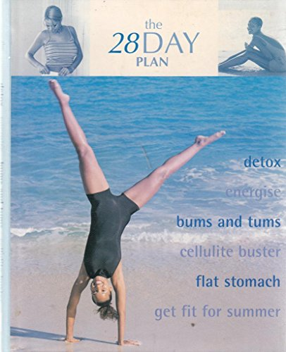 9780752581293: THE 28 DAY PLAN, detox / energise / bums and tums / cellulite buster / flat stomach / get fit for summer