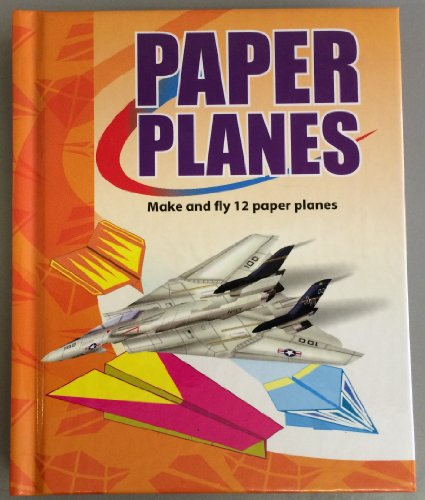 Paper Planes-make and Fly 12 Paper Planes