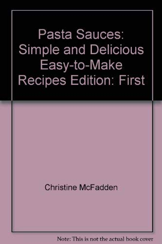 9780752587189: Pasta Sauces: Simple and Delicious Easy to Make Recipes