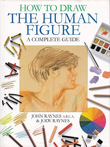 How To Draw The Human Figure -: John; Raynes, Jody