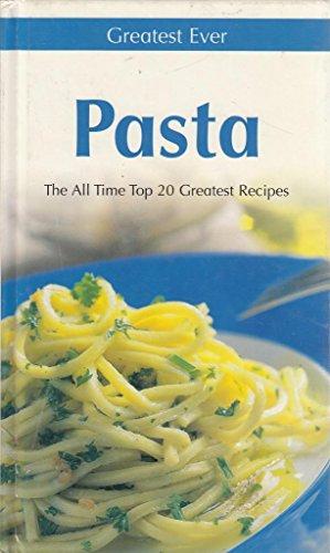 9780752592916: Greatest Ever Pasta (Greatest Ever Cookbook)