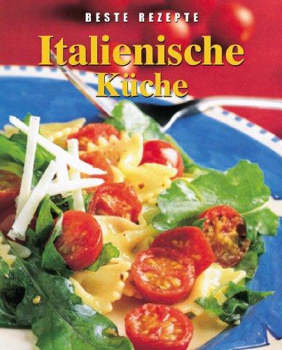 9780752596044: Italienische Küche Beste Rezepte - ZVAB ...
