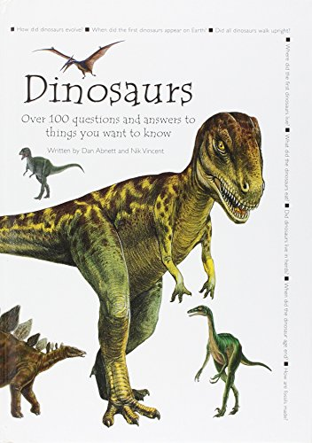 Dinosaurs - Questions and Answers - Over 100 Questions and Answers to Things You Want to Know: Dan ...