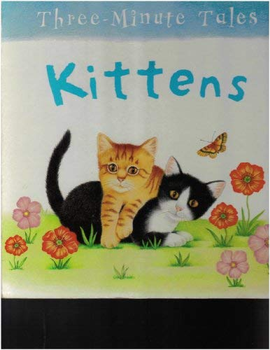 Three-Minute Tales: Kittens