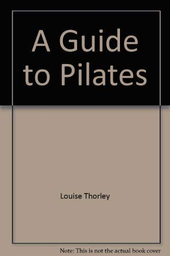9780752597157: A Guide to Pilates