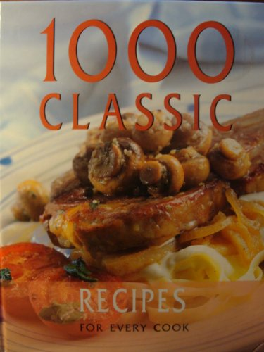 9780752597980: 1000 Classic Recipes for Every Cook