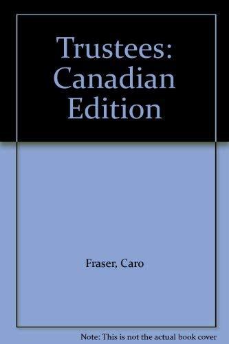 Trustees: Canadian Edition: Fraser, Caro