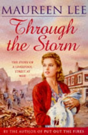 9780752801445: Through the Storm: A Story of a Liverpool Street at War