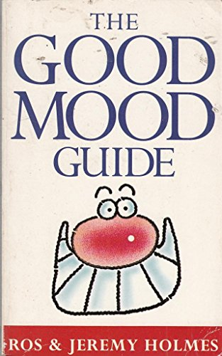 9780752802619: The Good Mood Guide: How to Embrace Your Pain and Face Your Fears