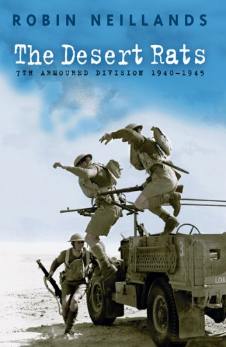 9780752802985: Desert Rats: The 7th Armoured Division 1940-1945: 7th Armoured Division, 1940-45
