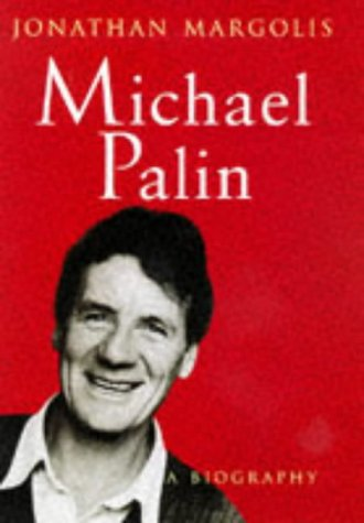 9780752805047: Michael Palin: A Biography