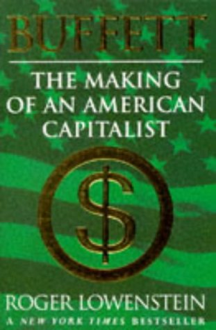 Buffett: The Making of an American Capitalist: Lowenstein, Roger