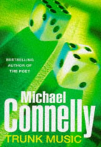 Trunk Music ***SIGNED***: Michael Connelly