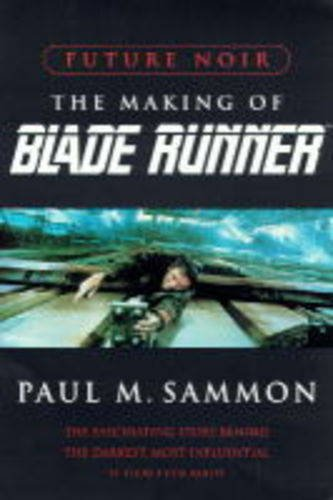 9780752807393: Future Noir: The Making of Blade Runner
