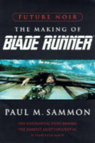 9780752807393: Future Noir: The Making of Blade Runner