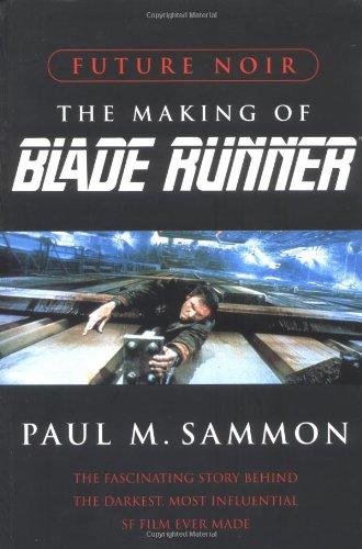 Future Noir, The Making of Blade Runner: Sammon, Paul M.
