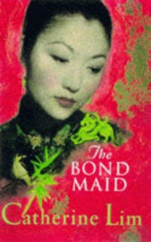 The Bondmaid: Lim, Catherine