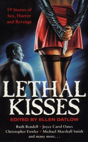 Lethal Kisses: 19 Stories of Sex, Death: Datlow, Ellen